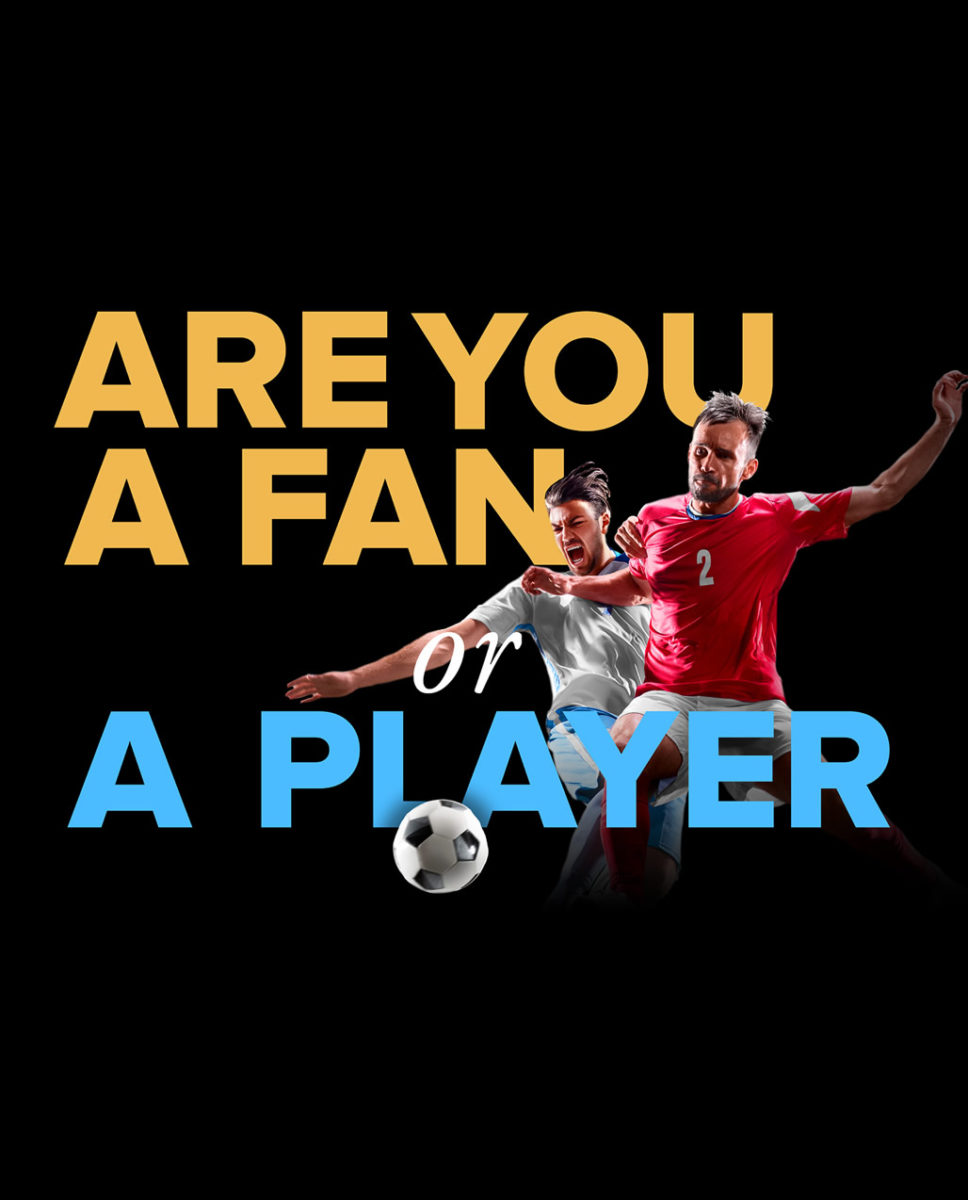 Are you a Fan or a Player?